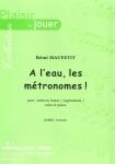 PARTITION A L'EAU, LES MÉTRONOMES !