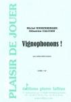 PARTITION VIGNOPHONONS !