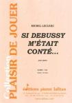 PARTITION SI DEBUSSY M'ÉTAIT CONTÉ…