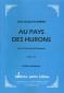 OEUVRE AU PAYS DES HURONS (CONDUCTEUR SEUL)