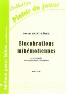 PARTITION ÉLUCUBRATIONS MIBÉMOLIENNES (TROMPETTE MIB)