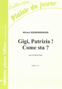 PARTITION GIGI, PATRIZIA ! COME STA ?