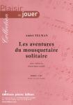 PARTITION LES AVENTURES DU MOUSQUETAIRE SOLITAIRE (CLAIRON)